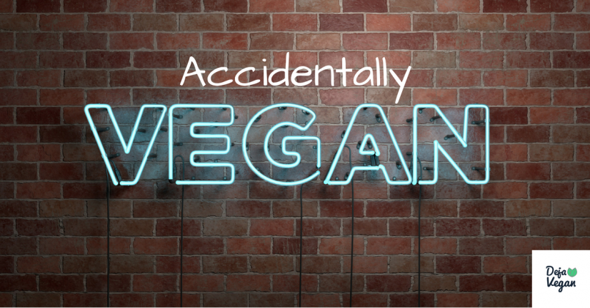 deja vegan accidental